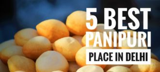 5 Best PaniPuri/Gol-Gappa Place In Delhi