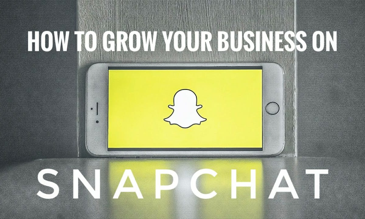 How to Grow Audience and Market Your Brand on Snapchat?