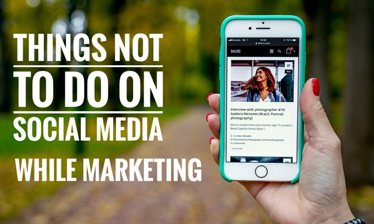 5 Things You Should Not Do While Marketing On Social Media