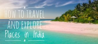 How to Travel and Explore Places in India?