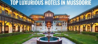 Top 5 Luxurious Hotel to Stay In Mussoorie in this Pandemic